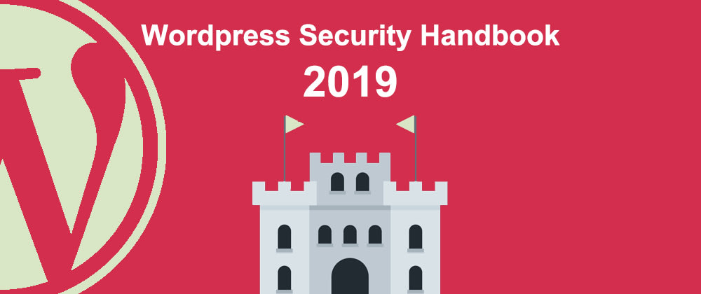 Cover image for The Wordpress Security Handbook 2019 - Part 3: Harden your Wordpress installation