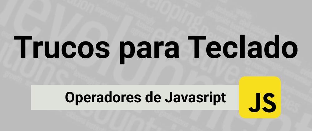 Cover image for Operadores de Javascript con AutoHotKey