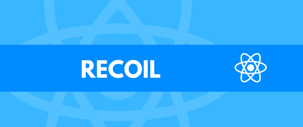 Cover image for React State Management with Recoil