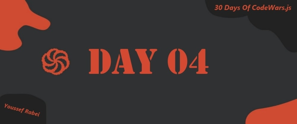Cover image for Day 04: 30 Days of Codewars.js