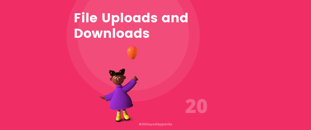 Cover image for #30DaysofAppwrite : File Uploads and Downloads
