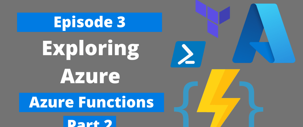 Cover image for Exploring Azure - Azure Functions Coding