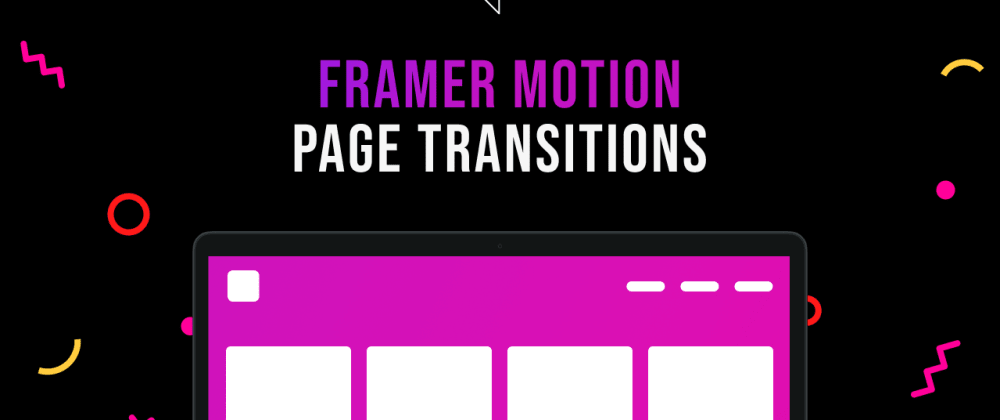 Cover image for Create awesome Page Transitions in NextJS using Framer motion