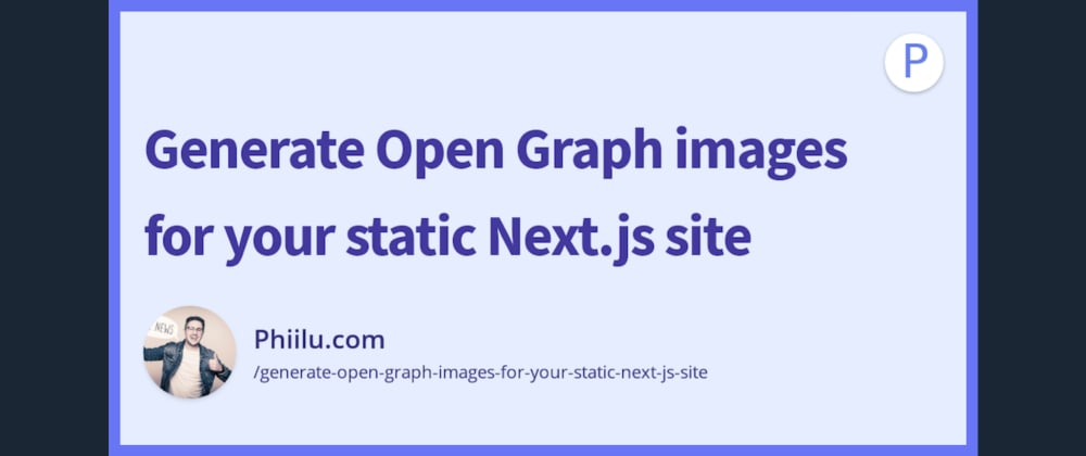 Cover image for Generate Open Graph images for your static Next.js site