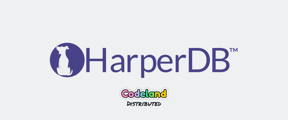 Cover image for Hey CodeLand! We're HarperDB and we make data management easy throughout your coding journey!