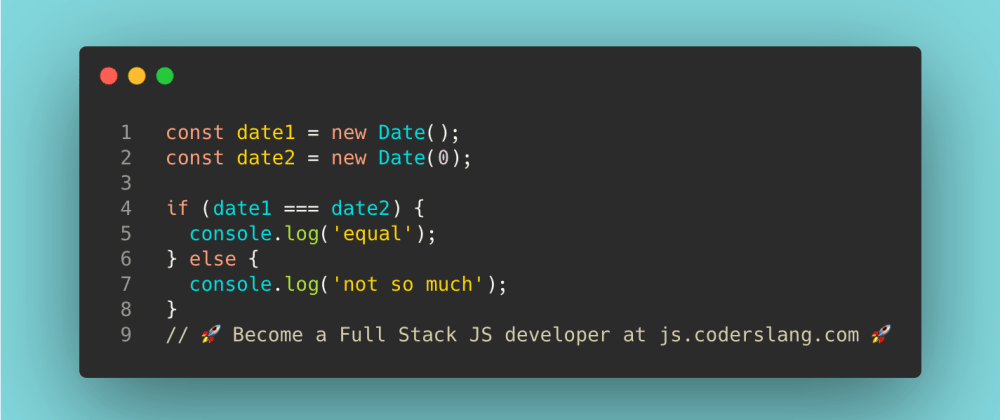 Cover image for JavaScript Interview Question #26: Are these dates equal?