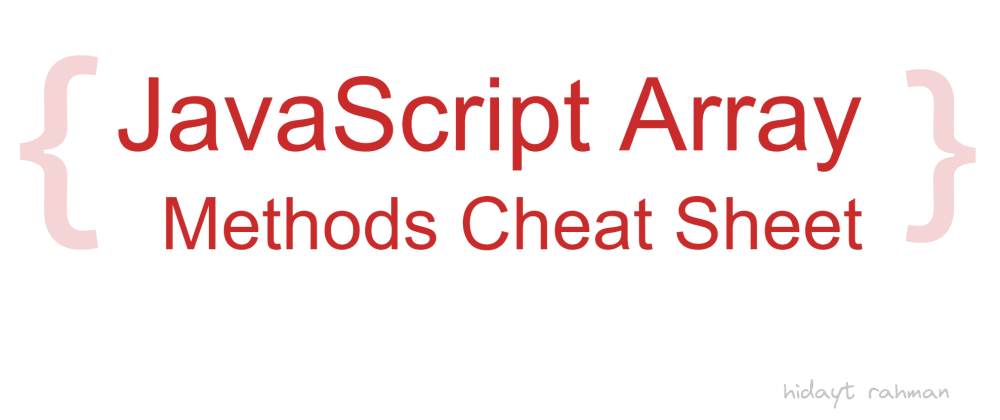 Cover image for JavaScript Array Methods Cheat Sheet