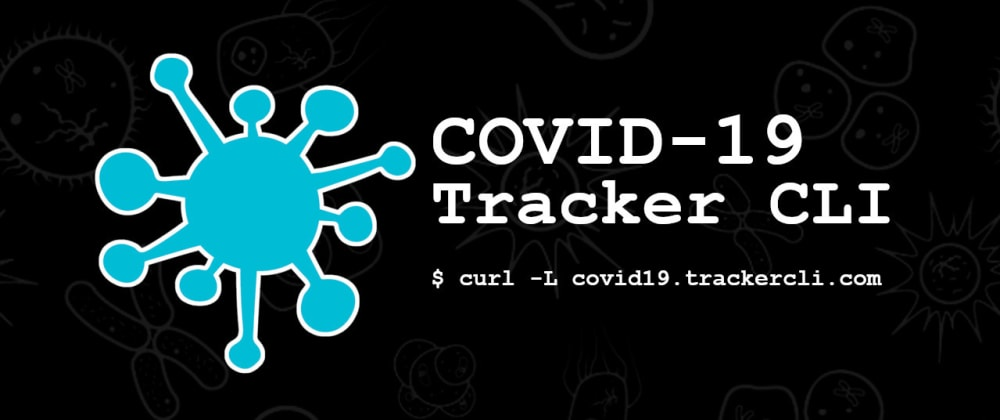 Cover image for An open-source curl-based command line tracker for coronavirus or covid-19 with historical chart.