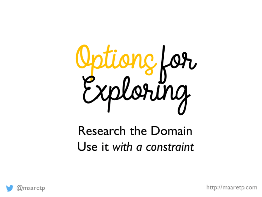 Options for Exploring