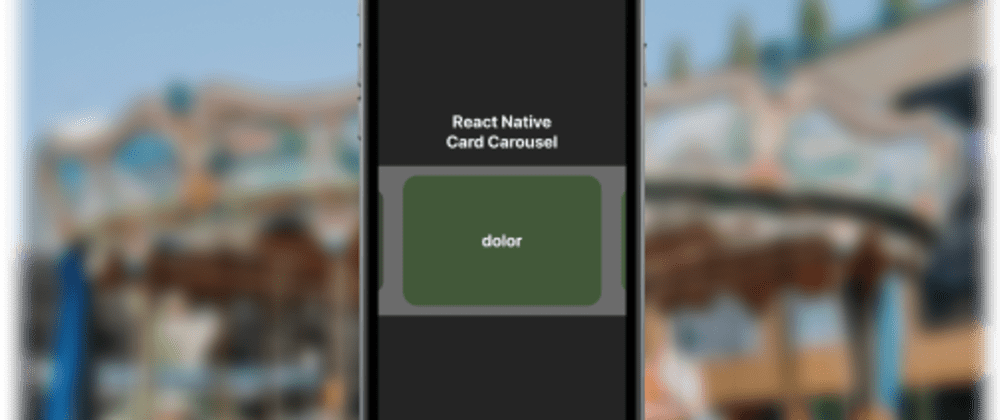 Cover image for Horizontal Card Carousel in React Native
