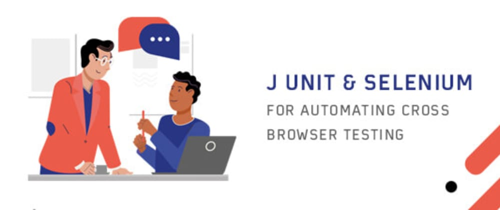 Cover image for Automated Testing With JUnit And Selenium For Browser Compatibility