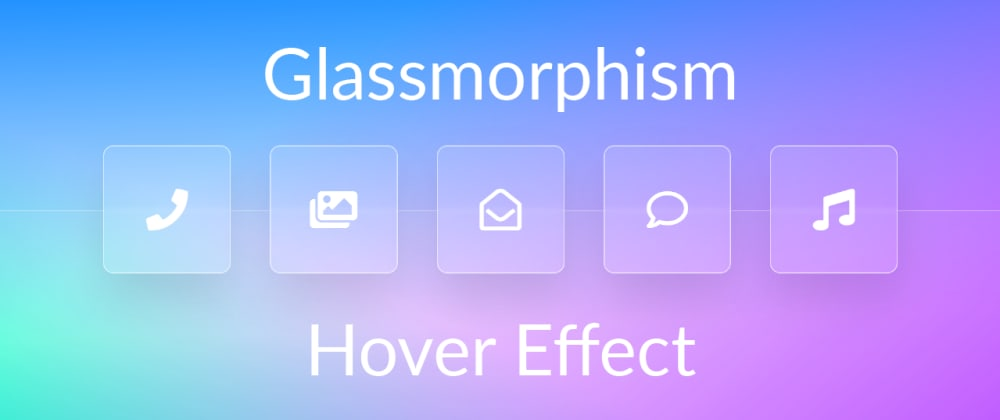 Cover image for Shiny Glass Hover Effect (Glassmorphism)