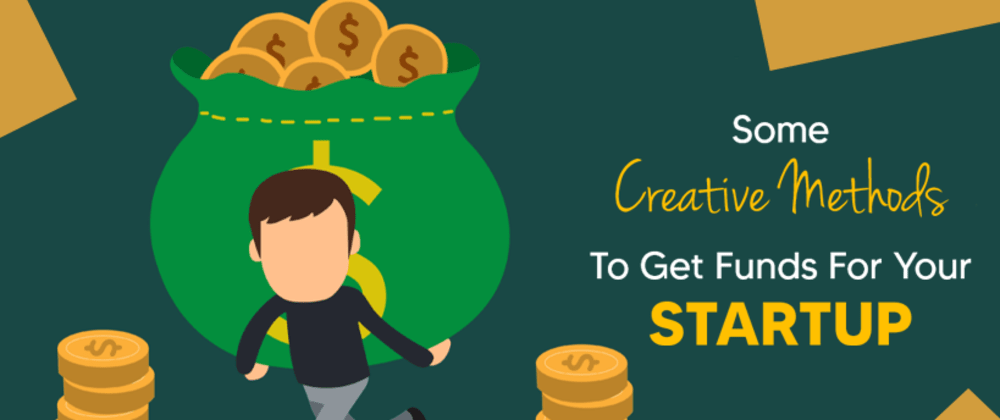 Cover image for Some Creative Methods To Get Funds For Your Startup