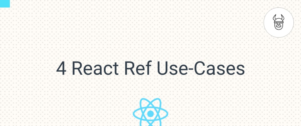 Cover image for 4 React Refs Examples
