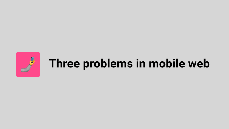 three problems in mobile web