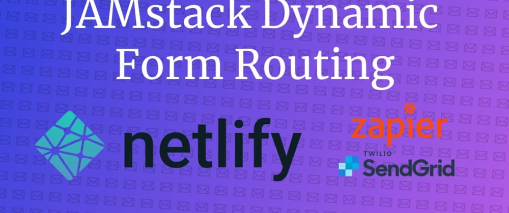 Cover image for Routing contact-form emails to different addresses with Netlify, Zapier and SendGrid