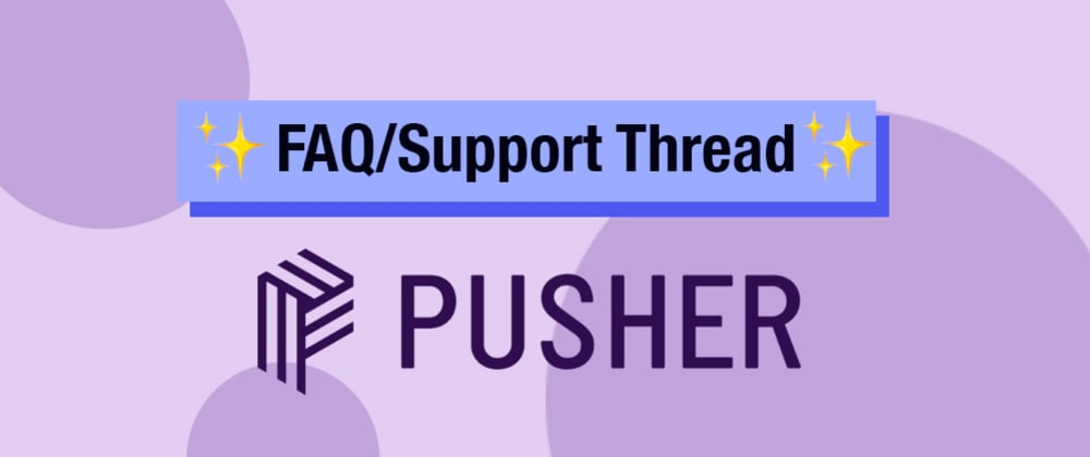 Cover image for FAQ / Support Thread for the Pusher Contest