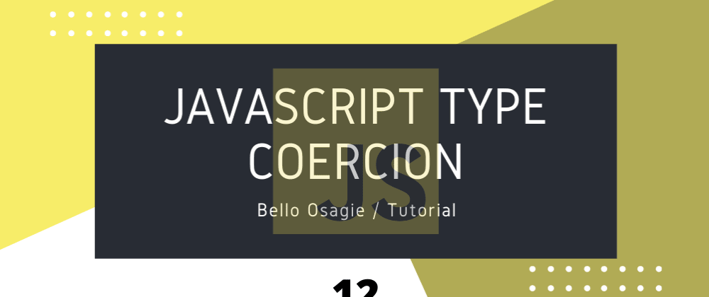 Cover image for JavaScript Type Coercion