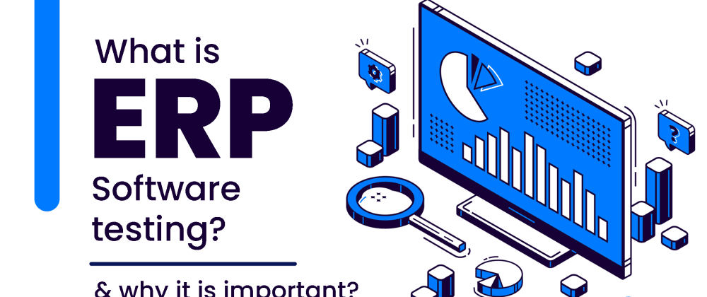 Cover image for What is ERP software testing? and Why is it important?