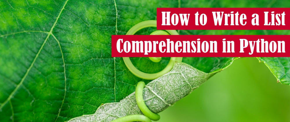 Cover image for How to Write a List Comprehension in Python