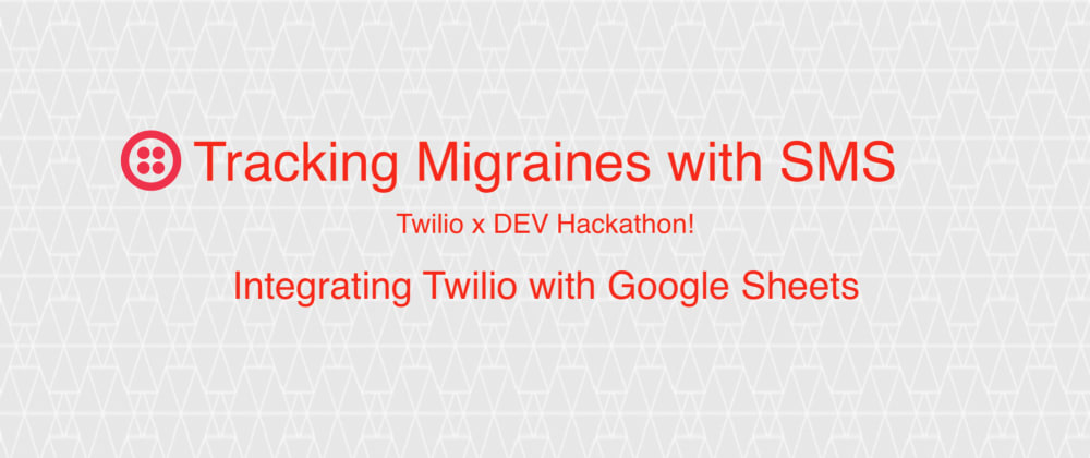 Cover image for Integrating Twilio with Google Sheets