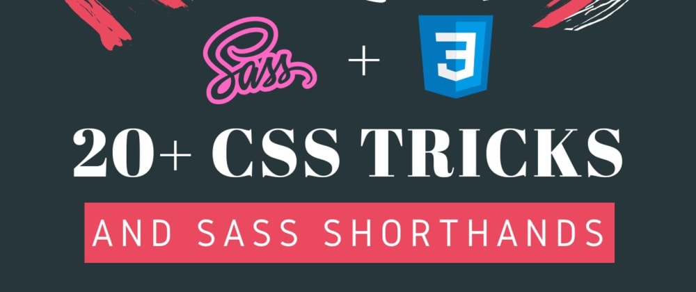 Cover image for 20+ Ultimate CSS Tricks and SASS Shorthands for code efficiency