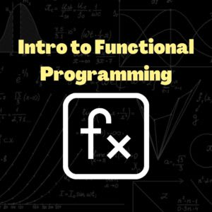 Intro to Functional Programming Course