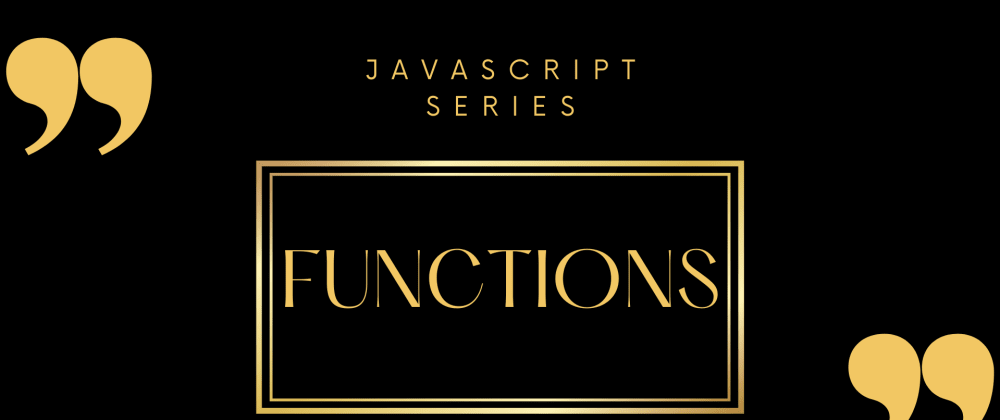 Cover image for Functions in JavaScript