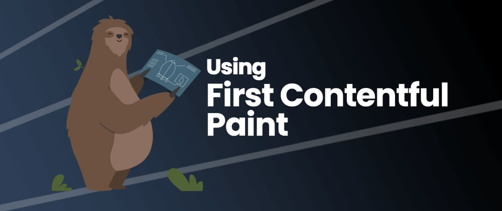 Cover image for Using First Contentful Paint - FCP