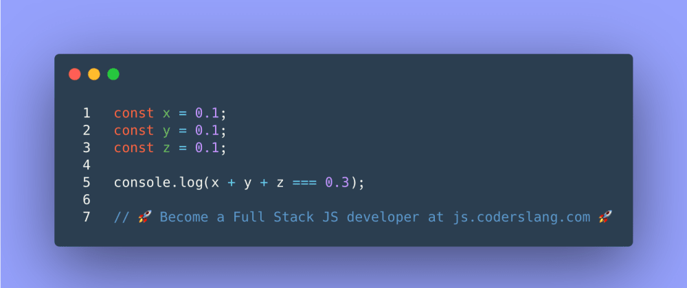 Cover image for JavaScript Interview Question #32: 0.1 + 0.1 + 0.1 === 0.3