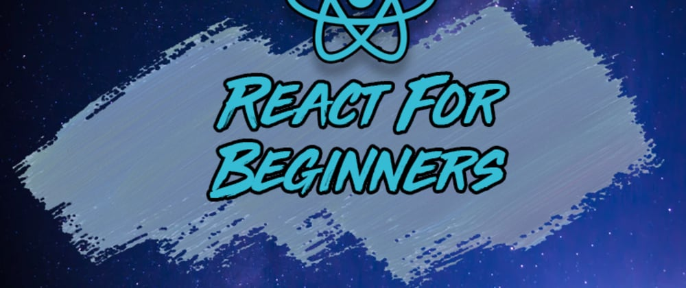Cover Image for React for Beginners: The Complete Guide for 2021