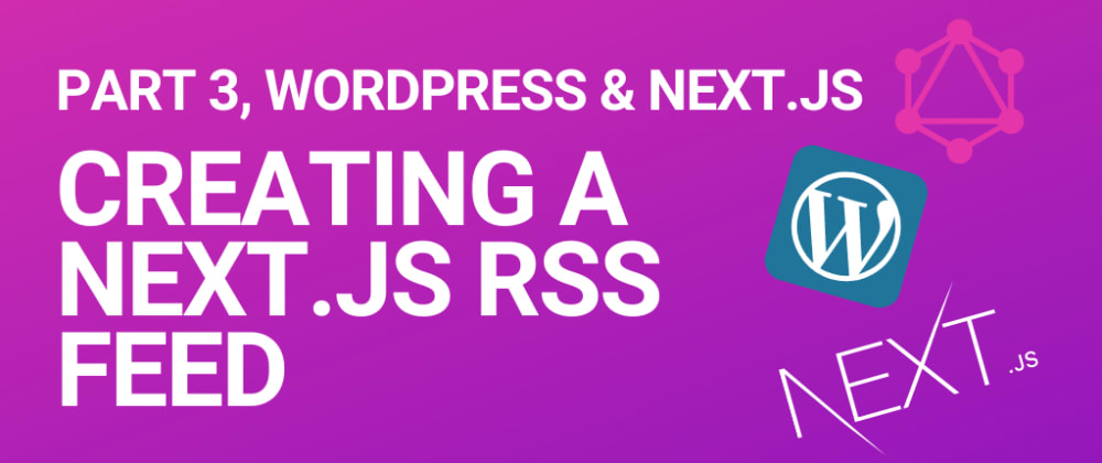 Cover image for Create a Next.js RSS feed for your static website