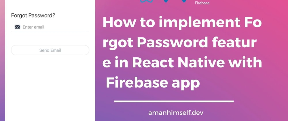 Cover image for How to implement Forgot Password feature in React Native with Firebase app