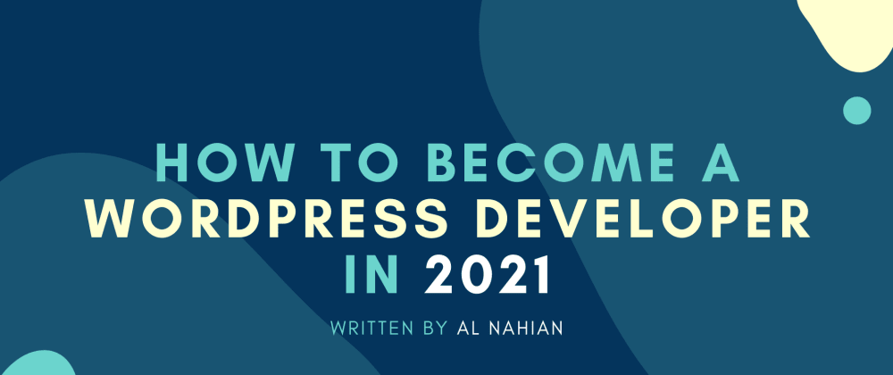 Cover Image for How to Become a WordPress Developer in 2021