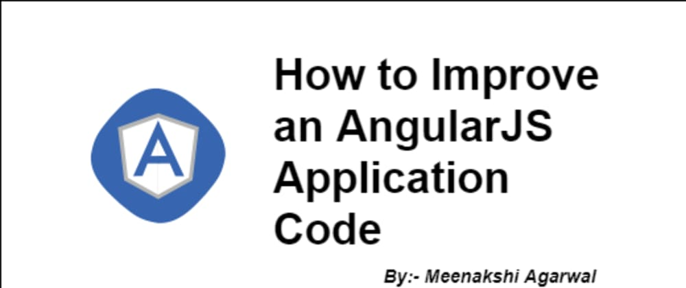 Cover image for How to Improve an AngularJS Application Code