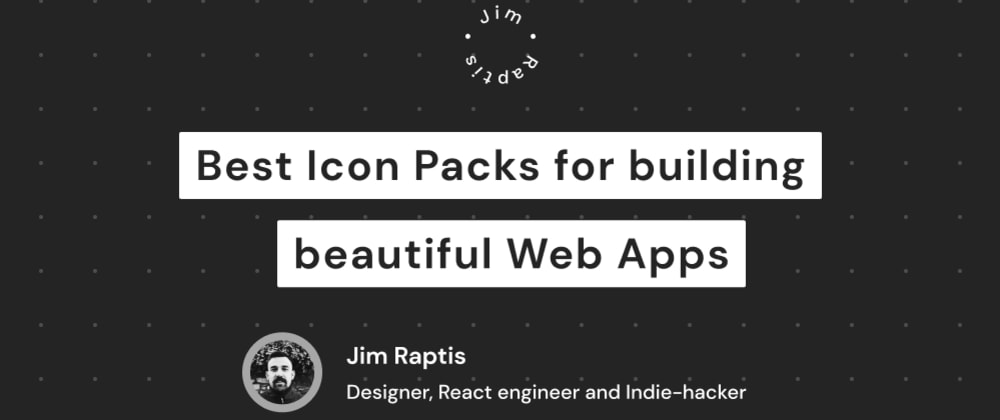 Cover image for Best Icon Packs for building beautiful web apps