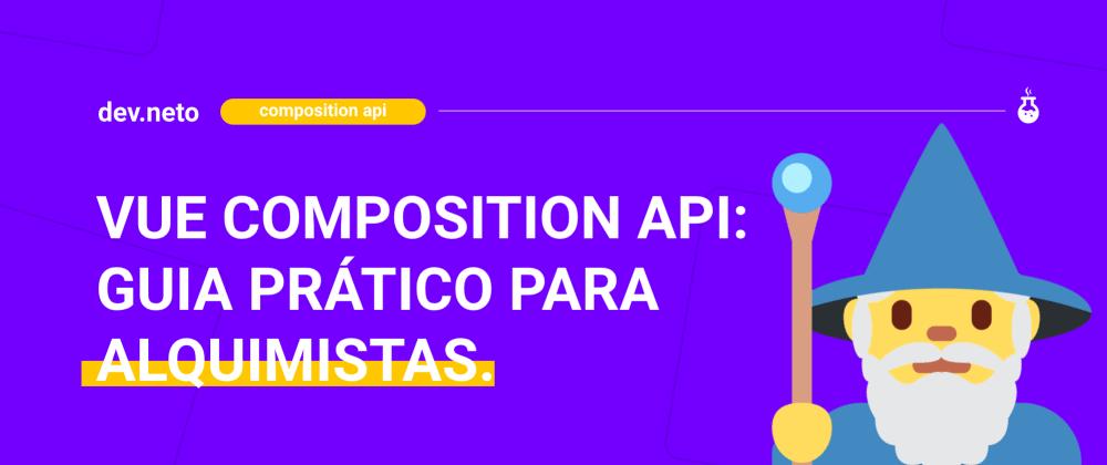 Cover image for Vue composition api: Guia prático para alquimistas.