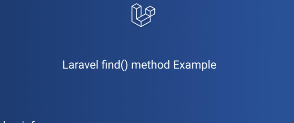 Cover image for Laravel find() method Tips
