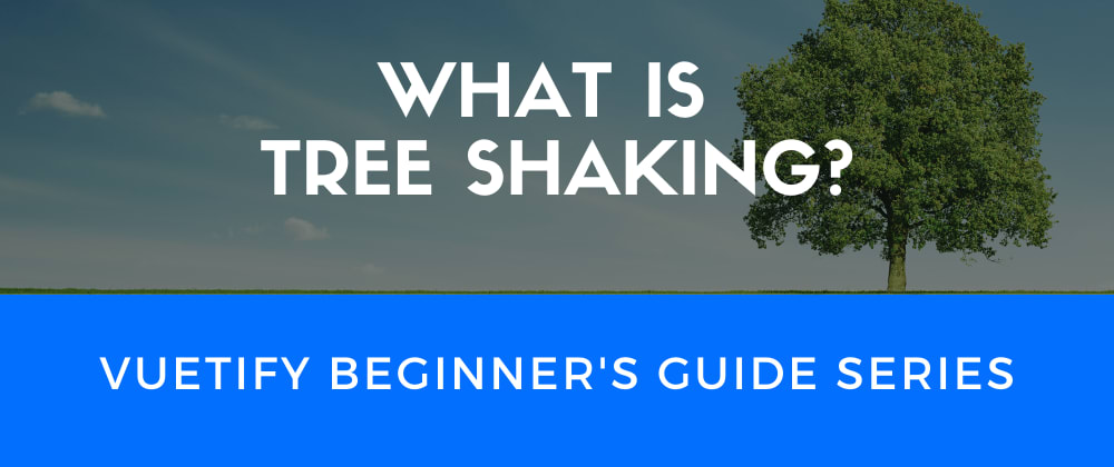 Cover image for What is Tree Shaking?