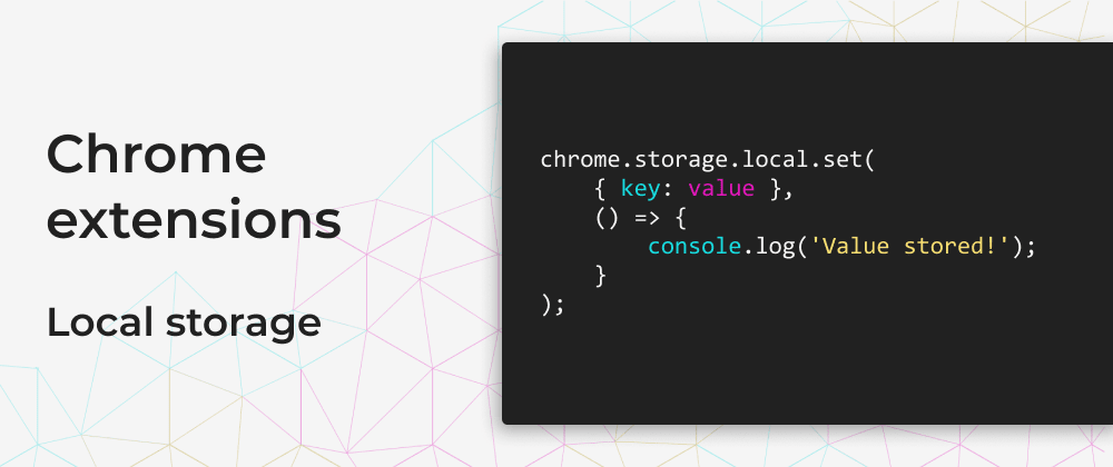 Cover image for Chrome extensions: Local storage