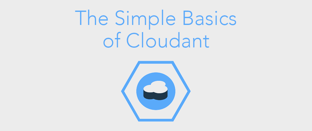 Cover image for The Simple Basics of Cloudant NoSQL DB
