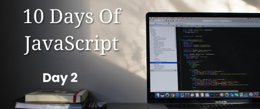 Day 2 - 10DaysOfJavaScript