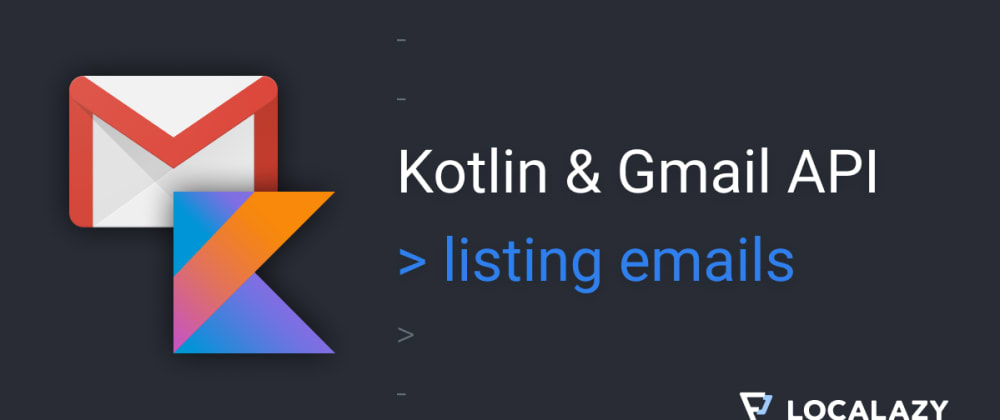 Cover image for Kotlin & Gmail API - listing emails
