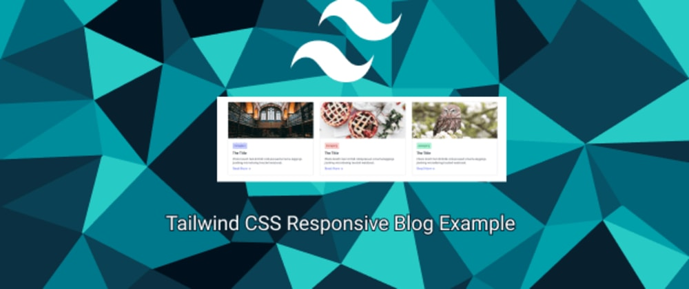 Cover image for Tailwind CSS Responsive Blog Example