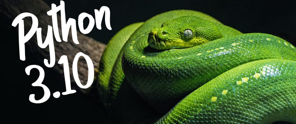 Cover image for All The Important Features and Changes in Python 3.10