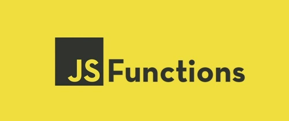 Cover image for Let's Learn Functions in Javascript