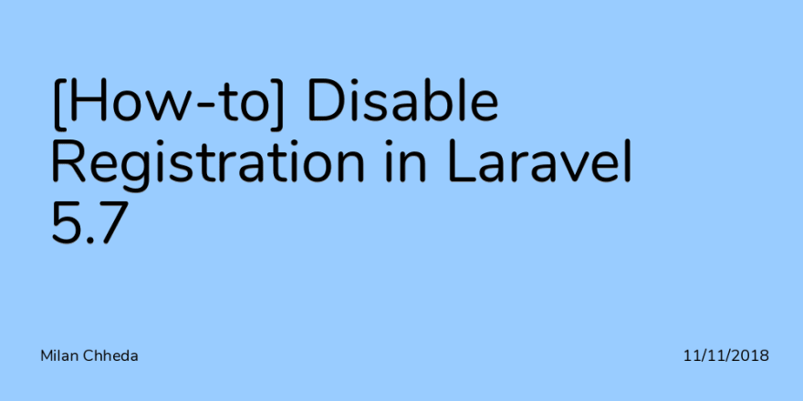 [How-to] Disable Registration in Laravel 5.7