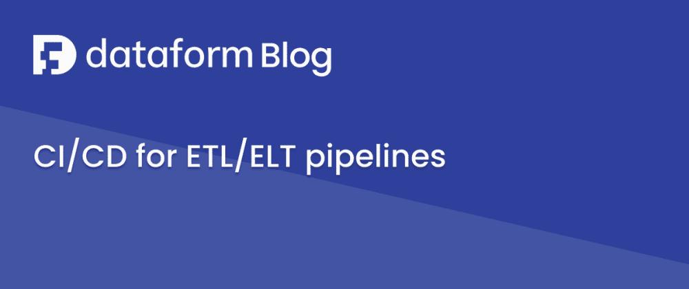 Cover image for CI/CD for ETL/ELT pipelines