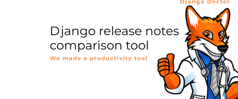 Cover image for Why we made a Django release notes comparison tool