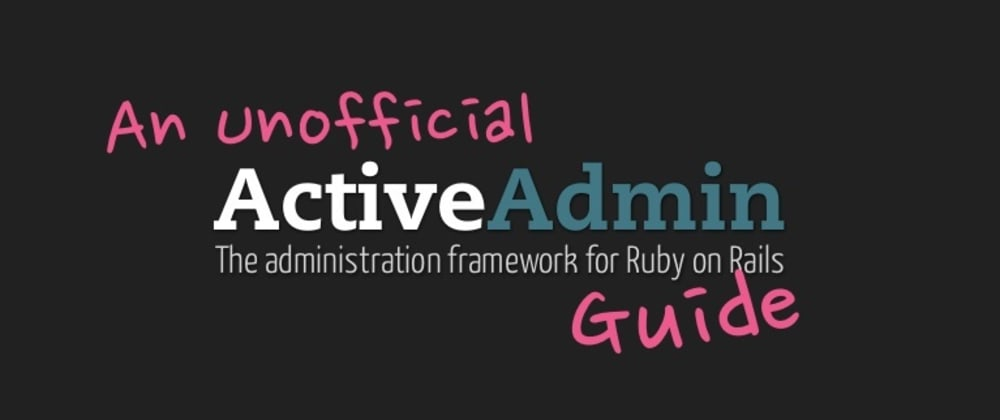Cover image for An Unofficial Active Admin Guide